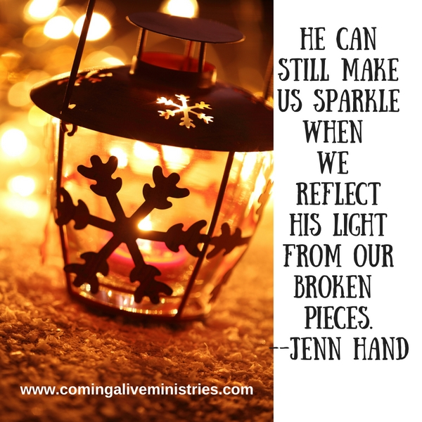 he-canstill-make-ussparklewhen-we-reflect-his-light-from-our-broken-pieces-1-1